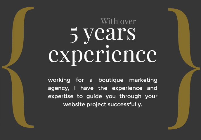 working for a boutique marketing agency, I have the experience and expertise to guide you through your website project successfully.